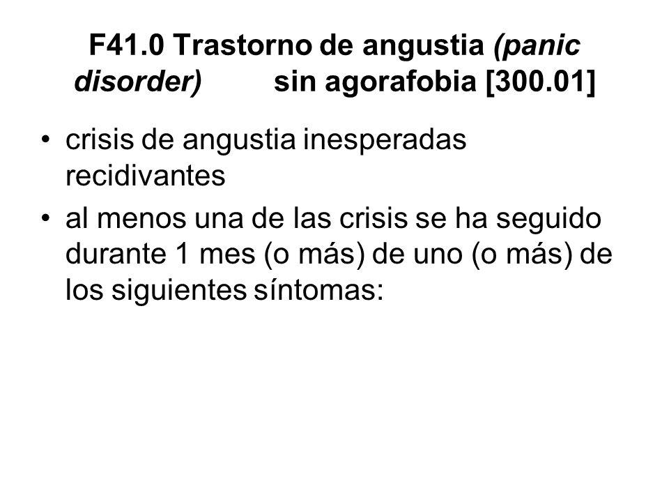 F41.0 Trastorno de angustia (panic disorder) sin agorafobia [300.01]